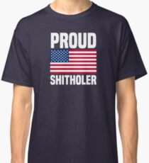 Proud Shitholer from Shithole Countries T Shirt Classic T-Shirt