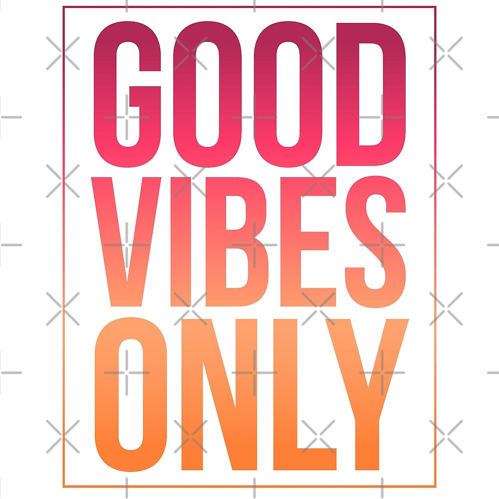 Good Vibes Only, Love, Joy, Kindness, Hugs, Smiles, Positive T-Shirt by twizzler3b