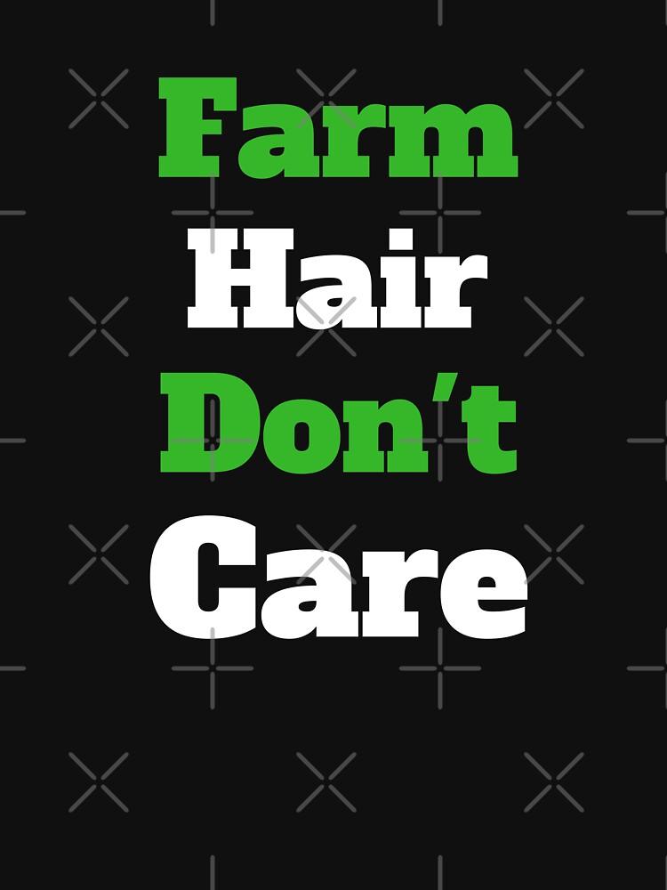 Farm Hair Don't Care Farmer Wife Funny Gift Farmers Messy Hair Barn Hair Rancher Farm Life Country Living  by CheerfulDesigns