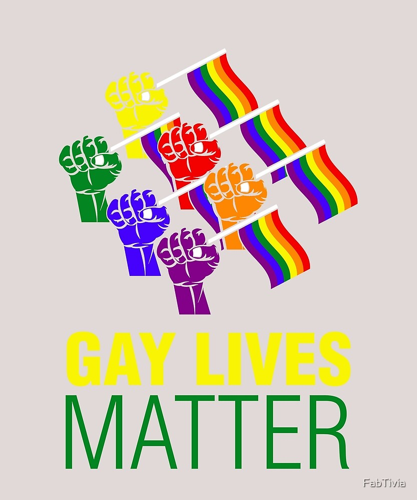 Gay Lives Matter by FabTivia
