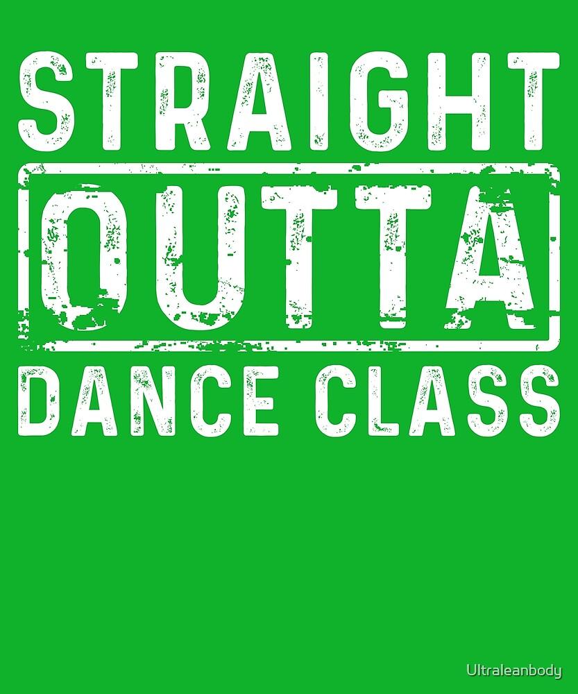 Straight OUTTA Dance Class by Ultraleanbody