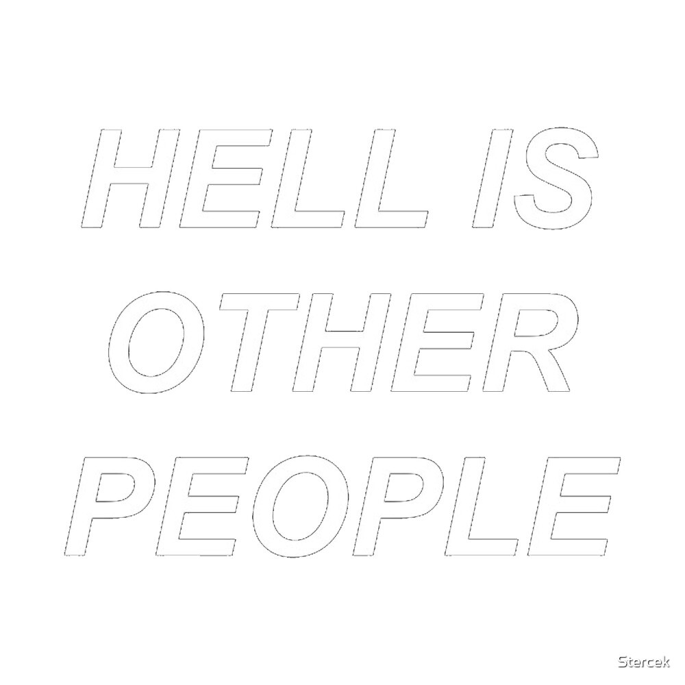 Hell is other people by Stercek
