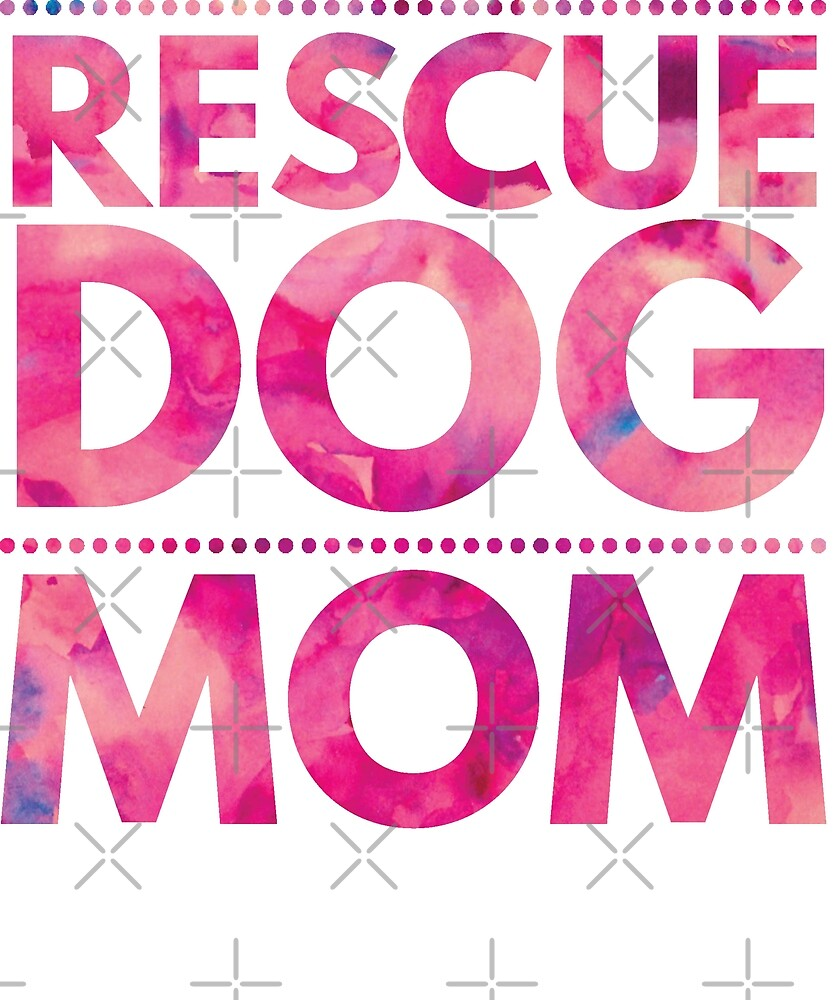 Rescue Dog Mom Adopt Animal Rights Humane Shelter Dog Lover T-Shirt by twizzler3b