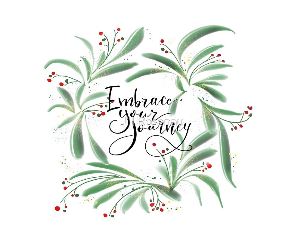 Embrace Your Journey by Jill Rosenau
