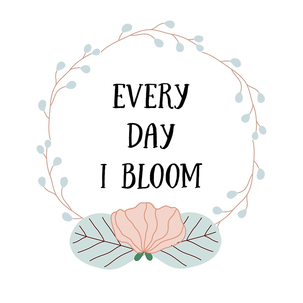 Every day i bloom. by Senpo