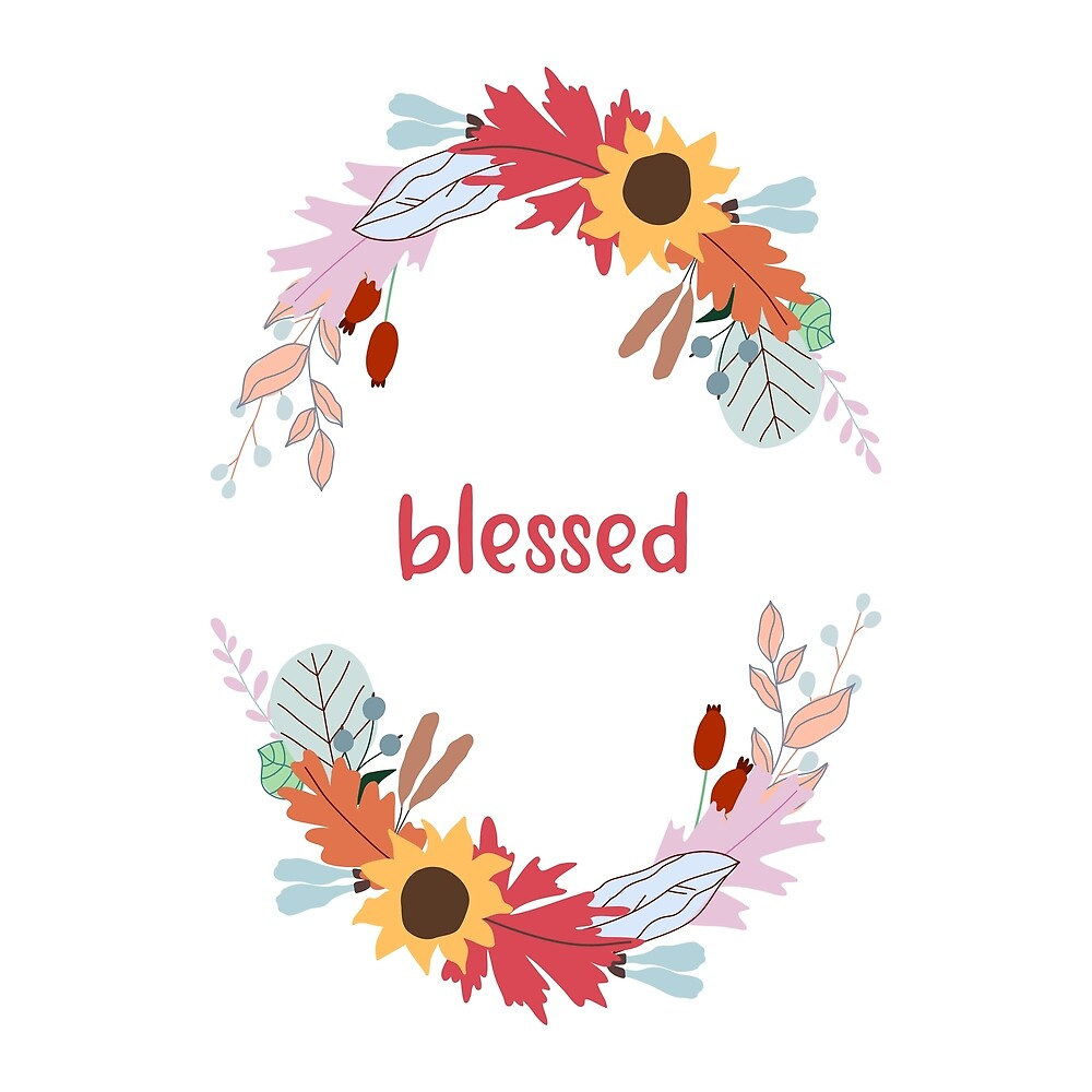 Blessed. Cute composition with flowers and lettering.  by Senpo
