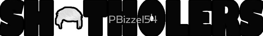 SH*THOLERS by PBizzel54