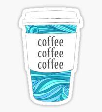 Coffee Coffee Coffee on Beachy Cup Sticker