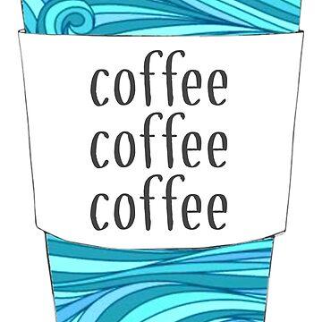 Coffee Coffee Coffee on Beachy Cup by cea010