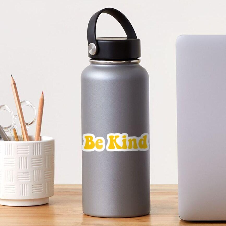 Be Kind. Sticker