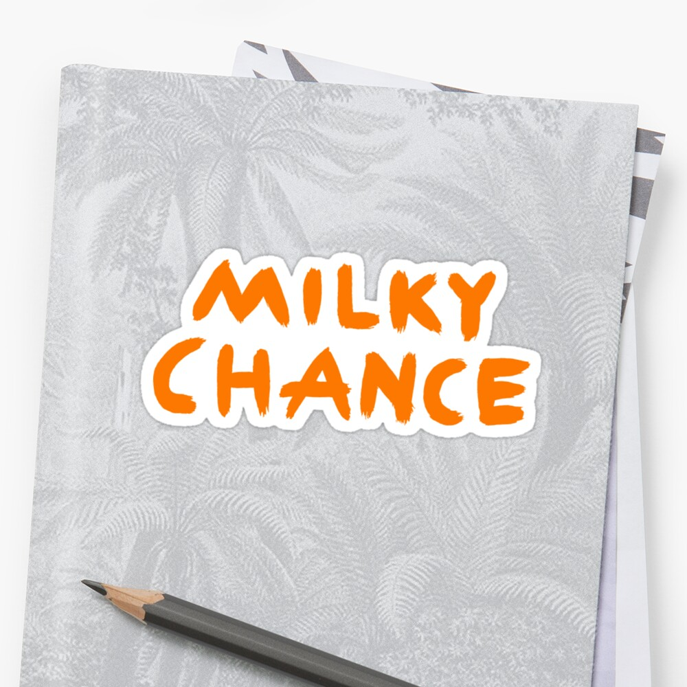 Milky Chance by yourlocalltyler