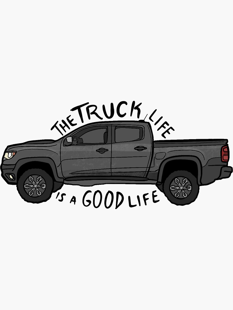 The Truck Life is a Good Life (Chevy Colorado) by dominikki