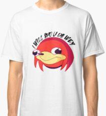 i will sho u da wey Classic T-Shirt