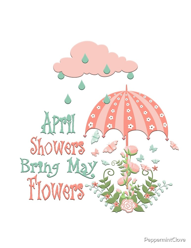 April Showers Brings May Flowers by PeppermintClove