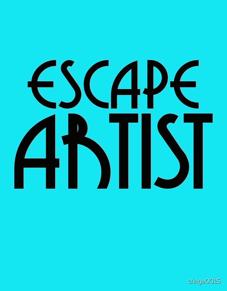 Escape Artist  by cringe0015