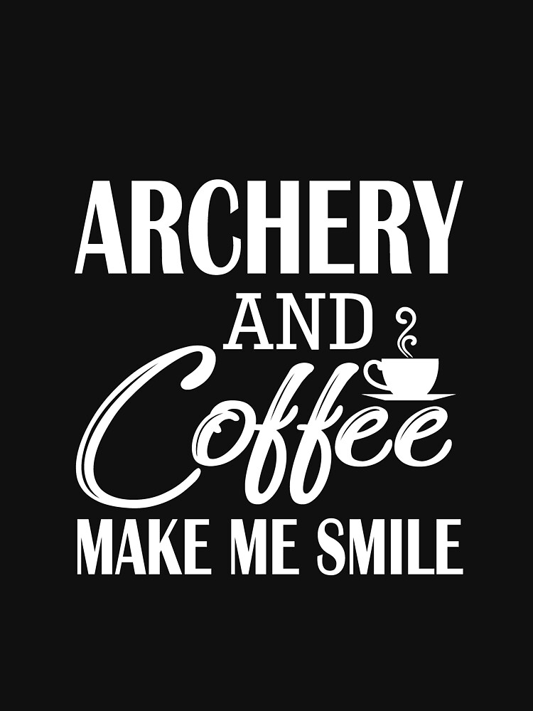 Awesome Shirt For Archery And Coffee Lover. Gift For Dad. by BeautifulShirt