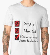 Mentally Dating Justin Timber Lake Men's Premium T-Shirt
