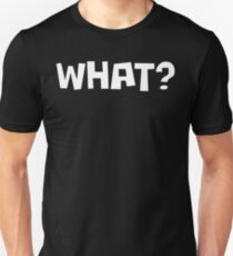 What Word Question white print   Unisex T-Shirt