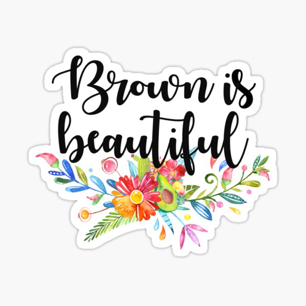 Brown Is Beautiful Sticker