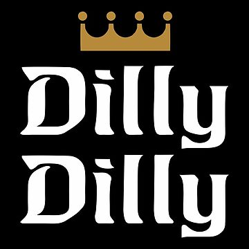 Dilly Dilly Crown Merchandise by PatrickOrtiz