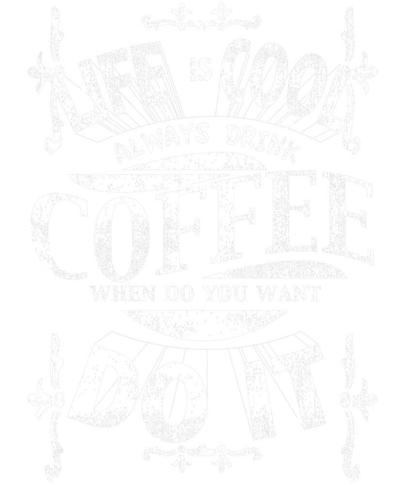 Always Drink Coffee by edinson753