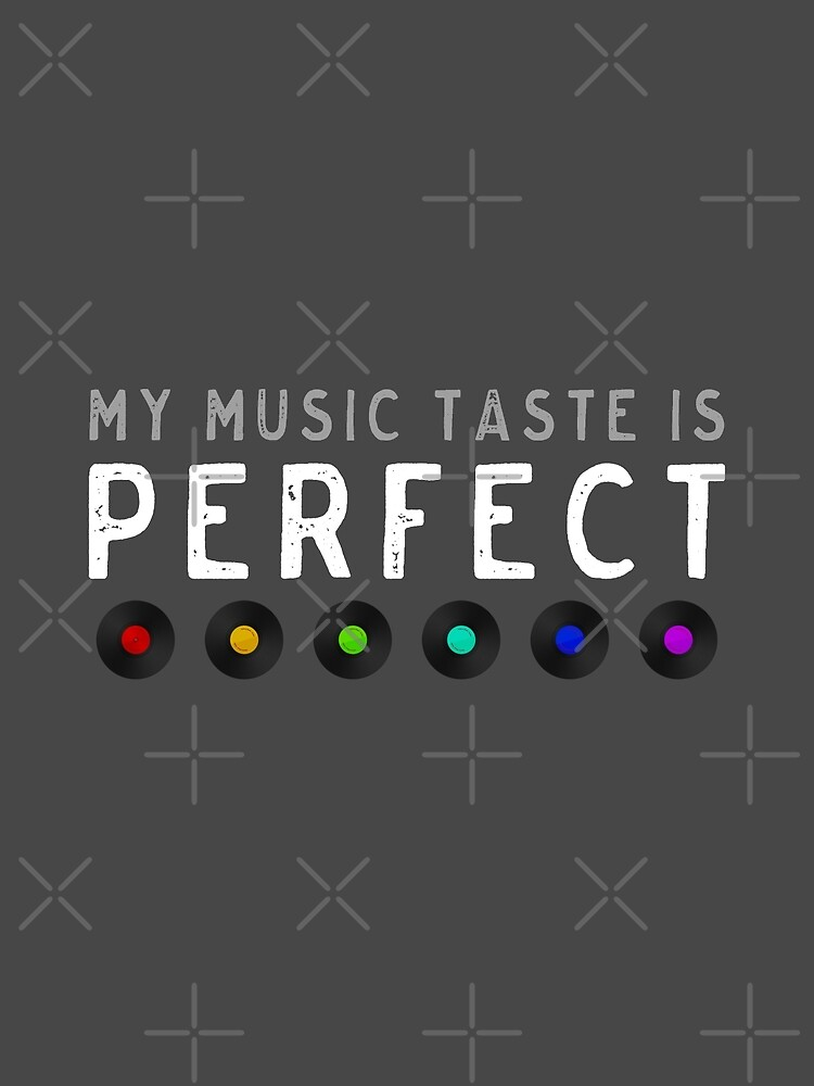 My Music Taste Is Perfect by BeArts