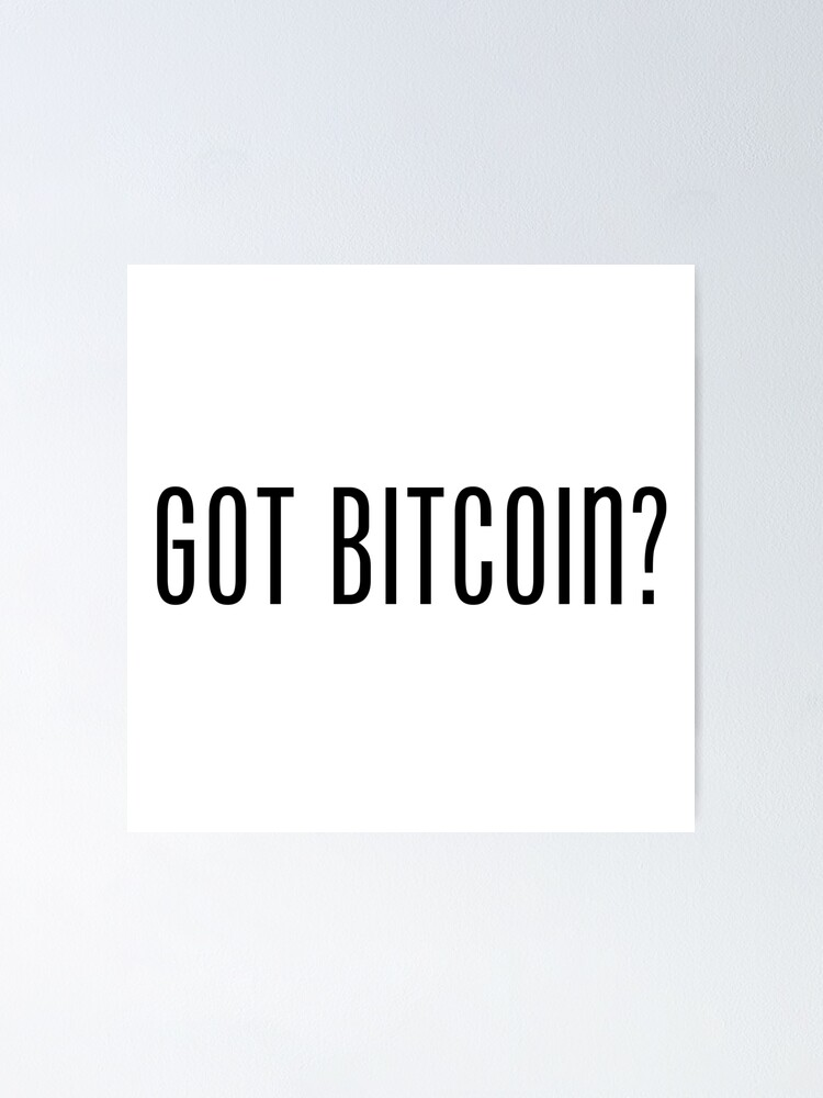 Got Bitcoin Lustige Sprüche Zitate Poster