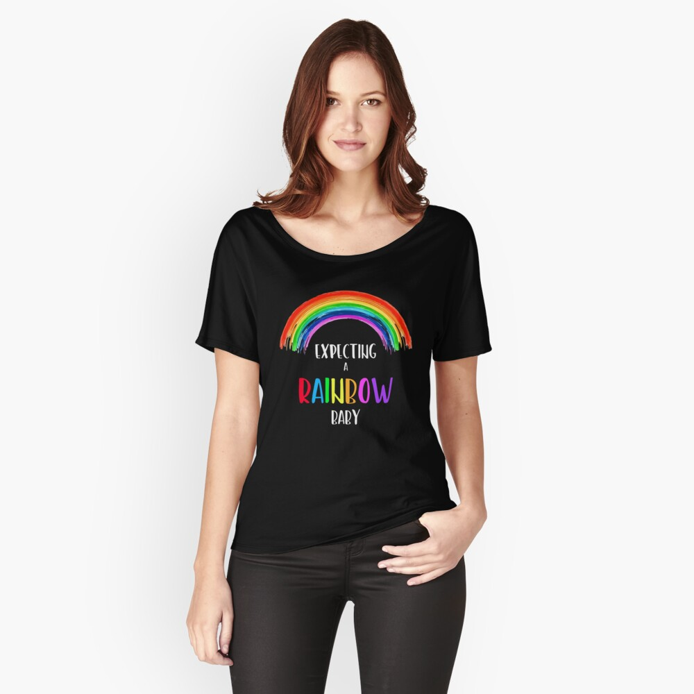 Expecting A Rainbow Baby Women's Relaxed Fit T-Shirt Front