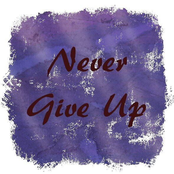 Inspirational Quote- Never Give Up by jellywolffy