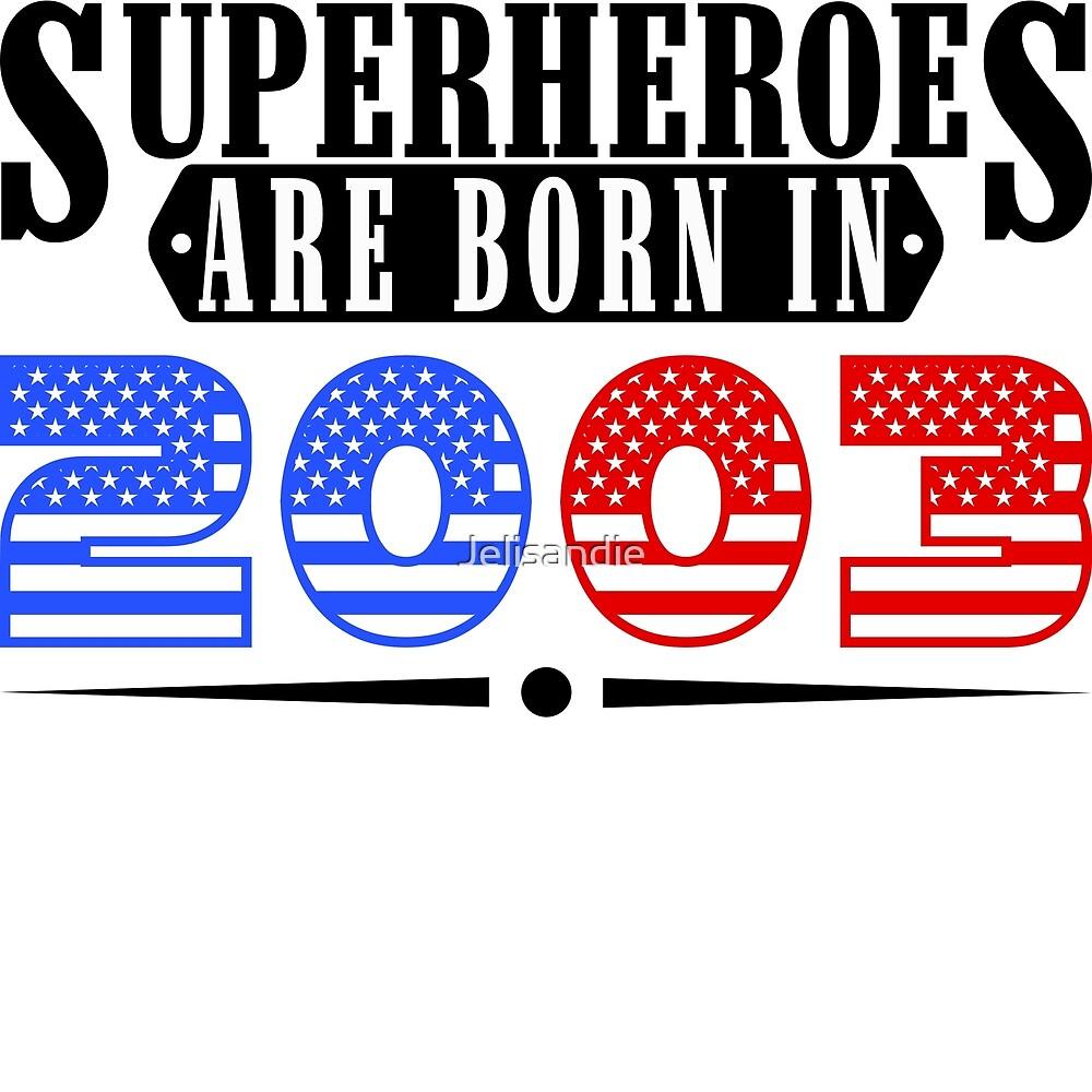 Superheroes are born in 2003 by Jelisandie