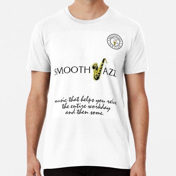 I Love Smooth Jazz 2 Fan Club 429 white shirt II Premium T-Shirt