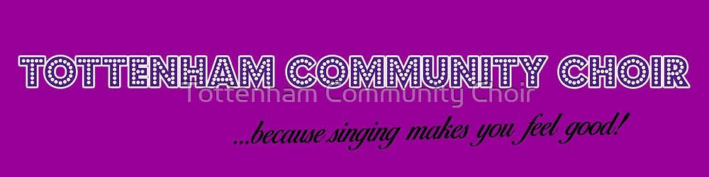 Tottenham Community Choir - Singing Makes You Feel Good by Tottenham Community Choir