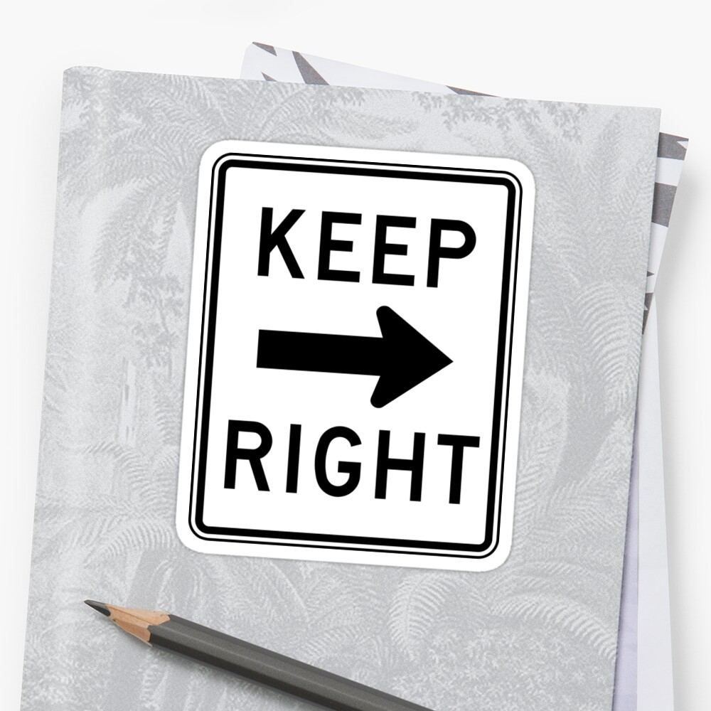 Road Sign: Keep Right by ThisOnAShirt