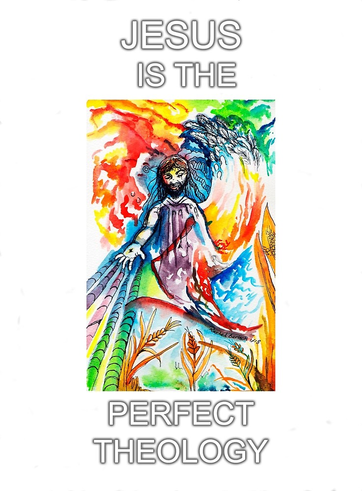 Jesus is the Perfect Theology by artbyrachelluca