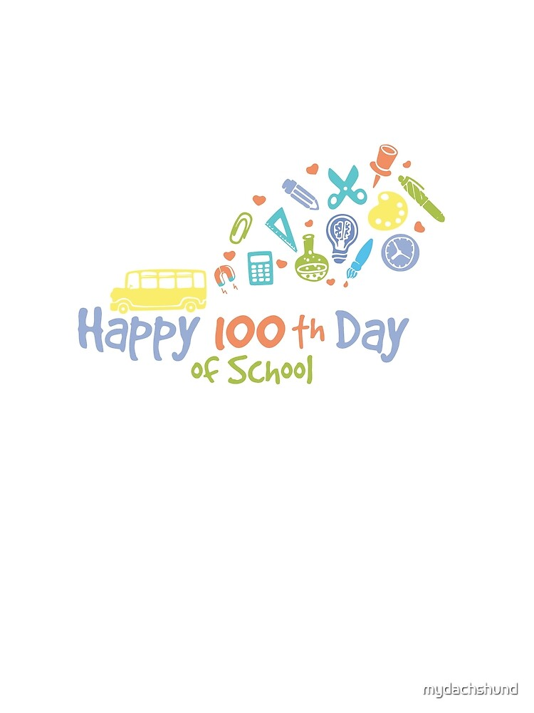 Happy 100th day of school by mydachshund
