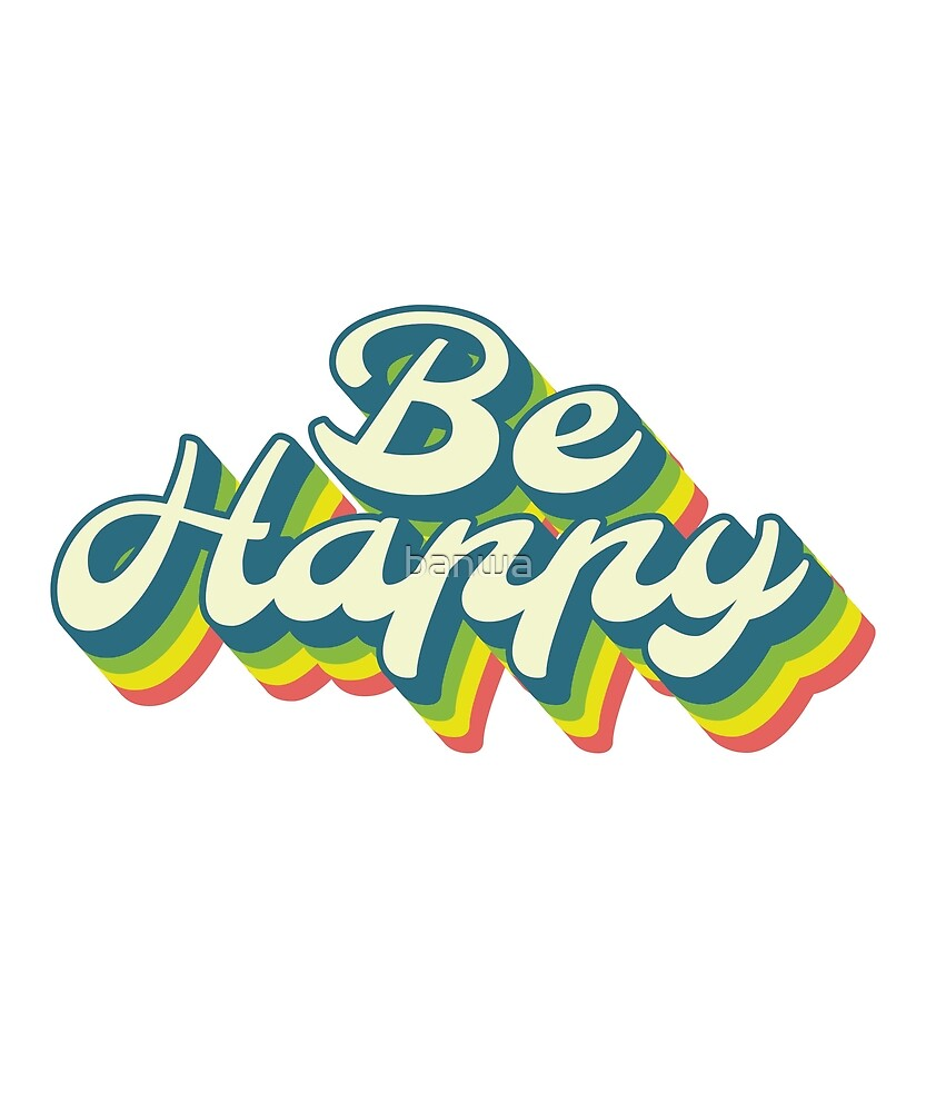 Be Happy Rainbow Retro 80s 70s Vintage by banwa