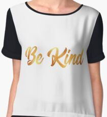 Kindness is Golden Chiffon Top