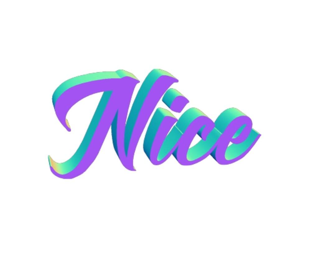 nice by houndbabey
