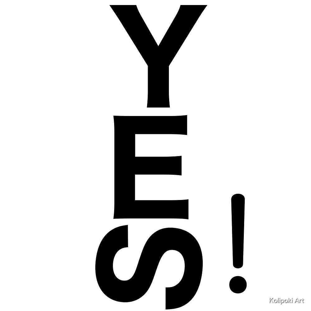 yes by Kolipoki Art