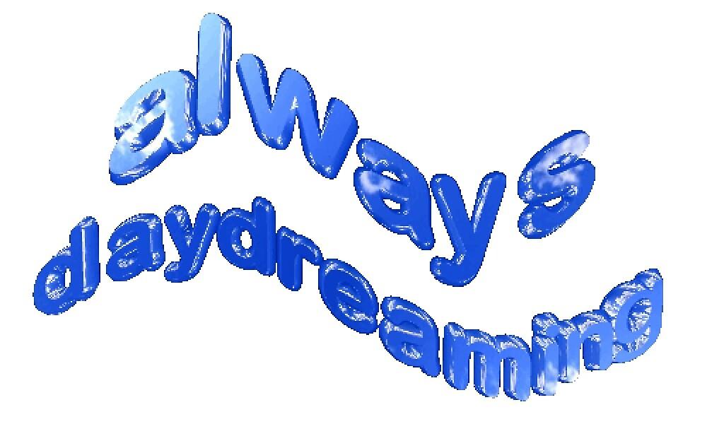 always daydreaming by houndbabey