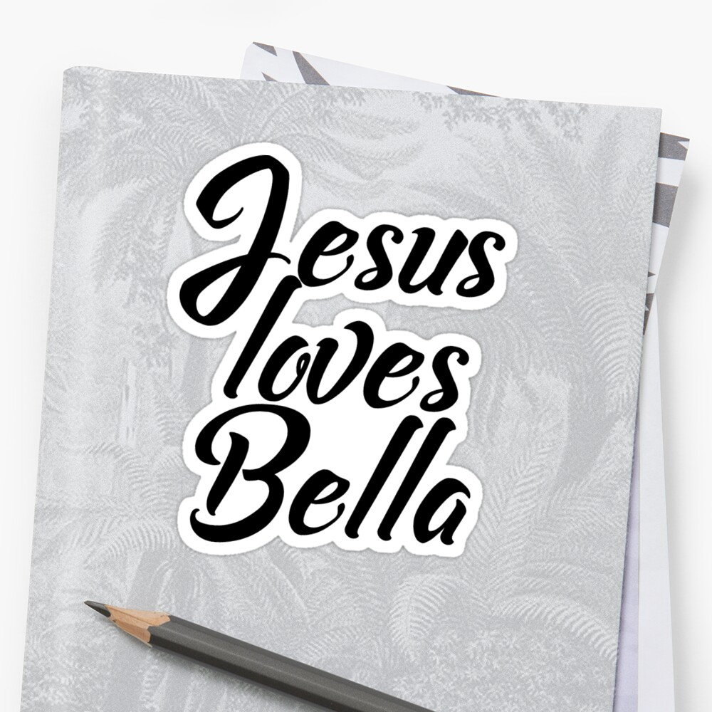 Jesus loves Bella by Shalomjoy