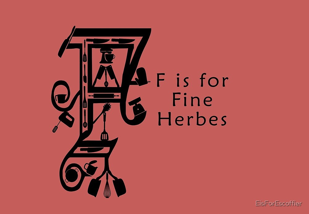 F is for Fine Herbes by EisForEscoffier