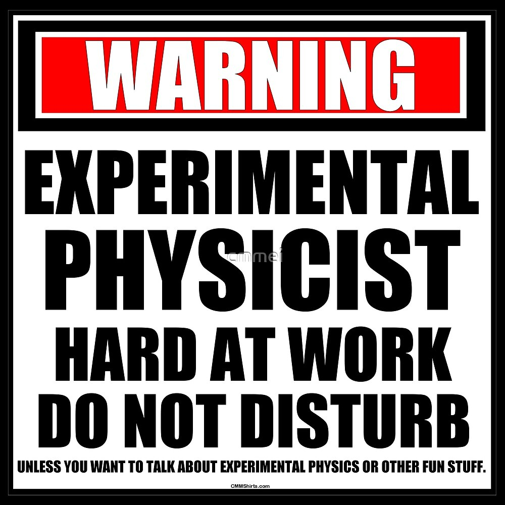 Warning Experimental Physicist Hard At Work Do Not Disturb by cmmei