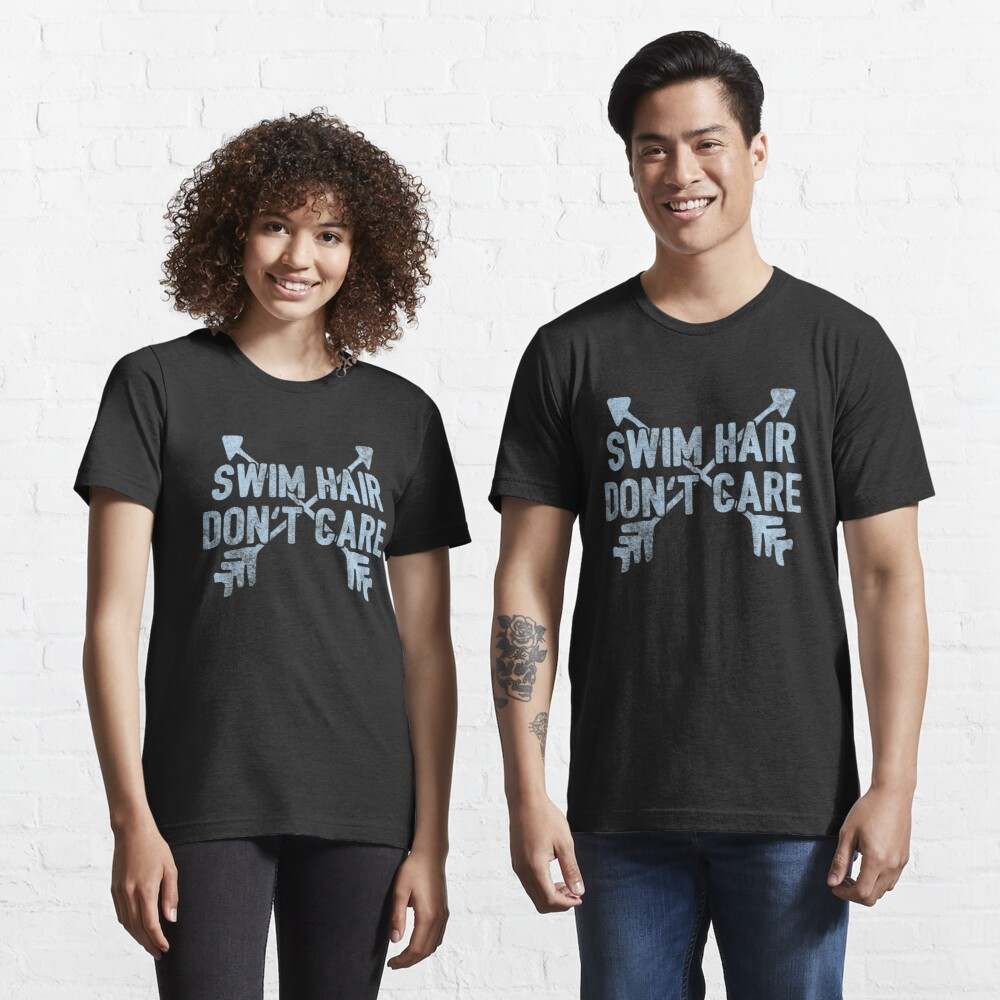 Swim Hair Don't care - Funny Swimming Pun Gift Essential T-Shirt
