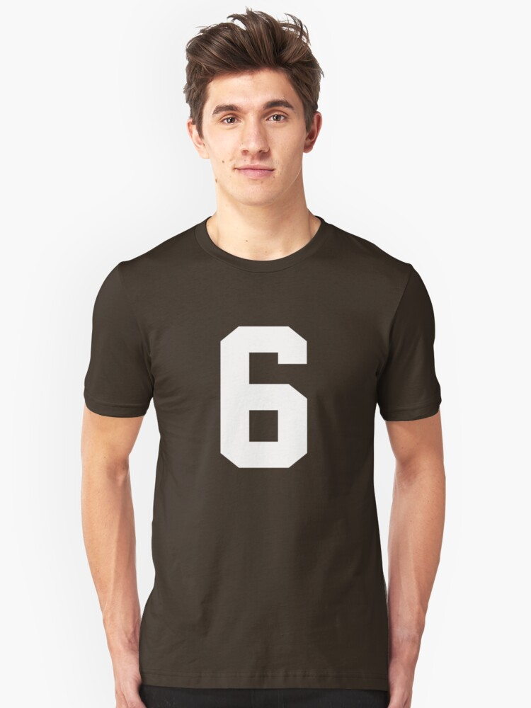 6. The number 6 on shirts and stuff. Unisex T-Shirt Front