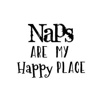 Quote: Naps are my Happy Place by motivateme