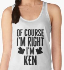 I'm Right I'm Ken Sticker & T-Shirt - Gift For Ken Women's Tank Top