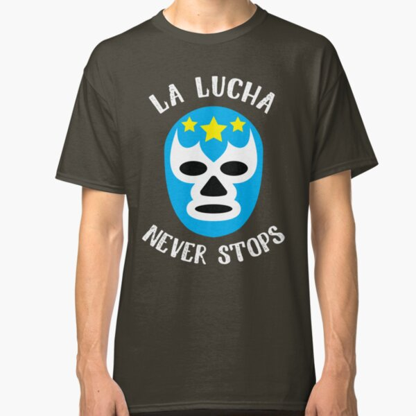 La Lucha Never Stops - Luchador Mask Graphic T-Shirt Classic T-Shirt