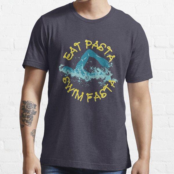 Eat Pasta Swim Fasta Swimming Pun - Funny Swimming Pun Gift Essential T-Shirt