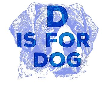 D Is For Dog by loumed